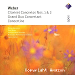 Concerto for clarinet and orchestra N°1 & 2 ; Grand duo concertant ; Concertino