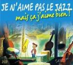 Je n'aime pas le jazz mais ça j'aime bien !