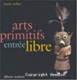 Arts primitifs entrée libre