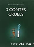 3 contes cruels