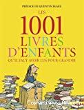 Les 1001 livres d'enfants qu'il faut avoir lus pour grandir