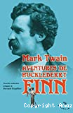 Aventures de Hucklelberry Finn (le camarade de Tom Sawyer)