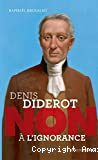 Denis Diderot, non à l'ignorance